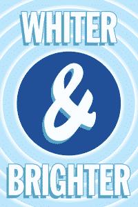 #41 Whiter & Brighter