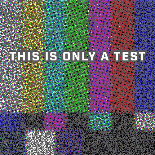 Testing. Testing.
